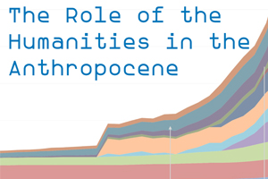 The Role of the Humanities in the Anthropocene