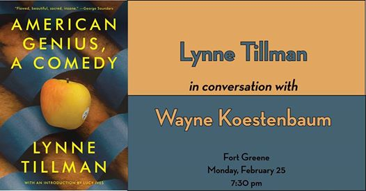 Lynne Tillman presents American Genius, A Comedy