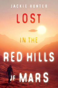 Lost in the Red Hills of Mars by Jackie Hunter