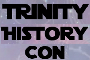 Call For Papers: Trinity History Con