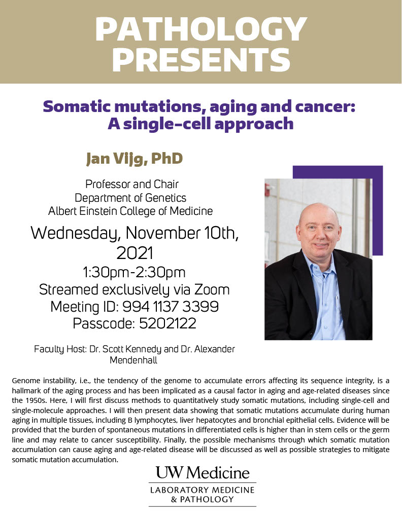 Pathology Presents: Jan Vijg, PhD - Somatic mutations, aging and cancer: A single-cell approach