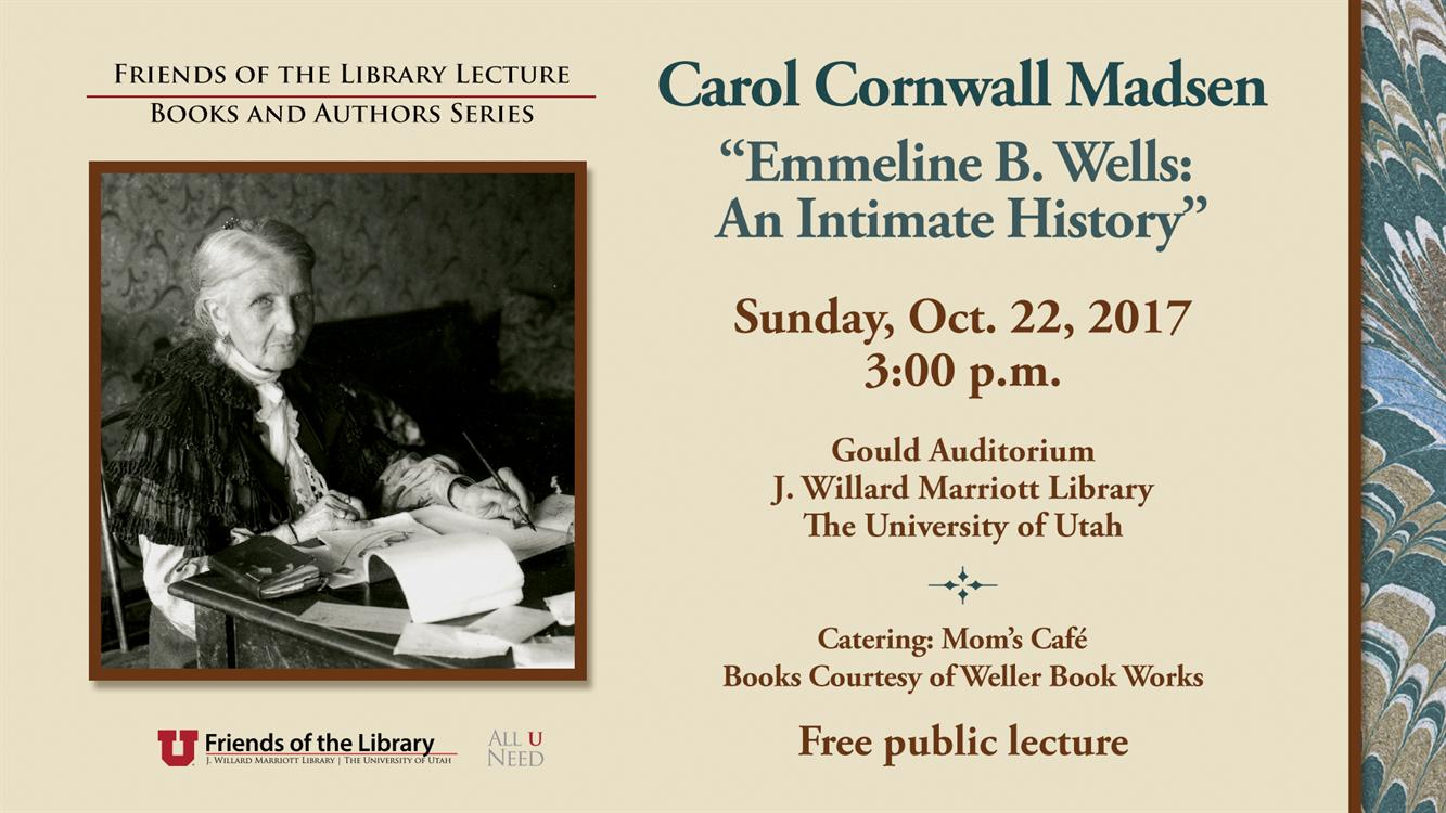 "Carol Cornwall Madsen, ""Emmeline B. Wells: An Intimate History"" - Friends of the Library Lecture"