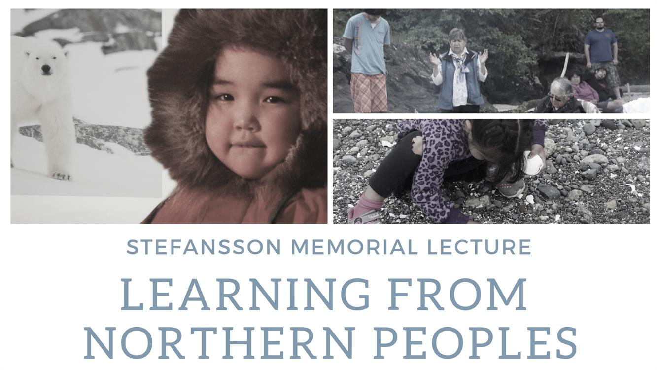 Stefansson Memorial Lecture: Learning From Northern Peoples