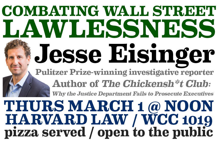 Combating Wall Street Lawlessness: Jesse Eisinger at The Harvard Law Forum
