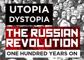 Utopia Dystopia: The Russian Revolution in Global Perspective: 1917-28