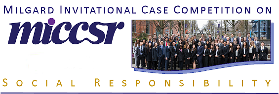 Milgard Invitational Case Competition on Social Responsibility (MICCSR) - FINALS
