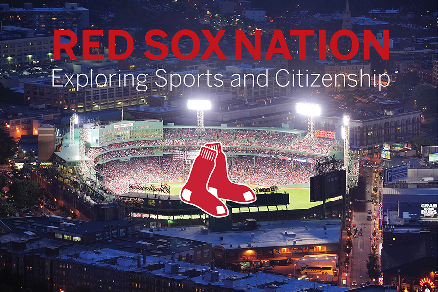 Red Sox Nation: Exploring Sports and Citizenship