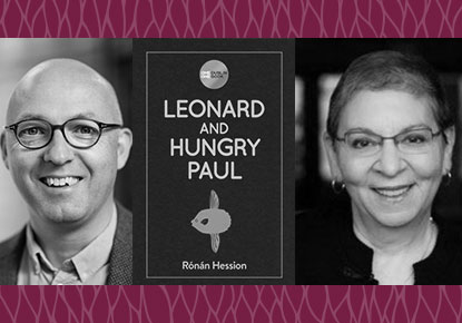 "Rónán Hession and Nancy Pearl discuss ""Leonard and Hungry Paul"""