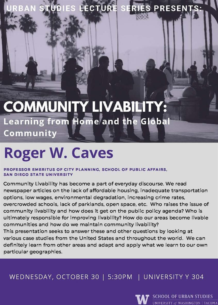 "Urban Studies Annual Lecture Series: ""Discussing Community Livability: Learning from Home and the Global Community by: Roger Caves"