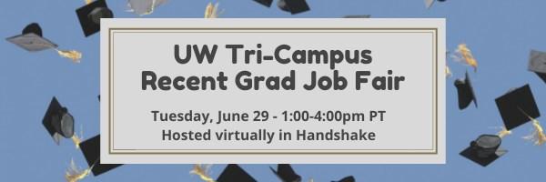 UW Tri-Campus Recent Graduate Job Fair