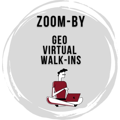 GEO Zoom-by and say Hi! Virtual Walk-in Advising