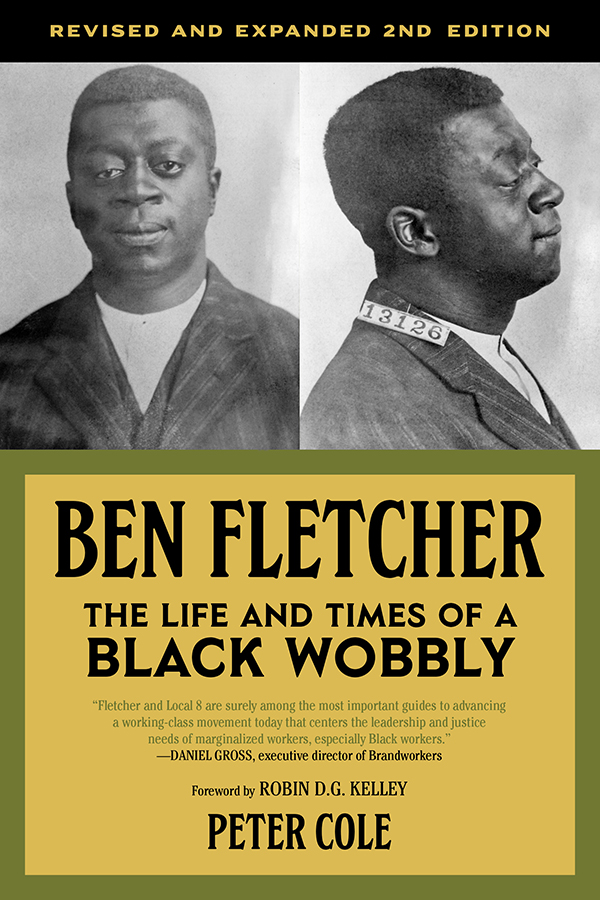 "BOOK TALK: ""Ben Fletcher: The Life and Times of a Black Wobbly"" w/Peter Cole, Western Illinois University"