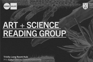 TLRH | Art + Science Reading Group | with Dr Clare Moriarty