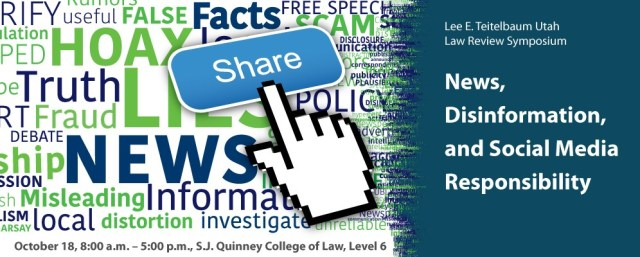 Lee E. Teitelbaum Utah Law Review Symposium – News, Disinformation, and Social Media Responsibility