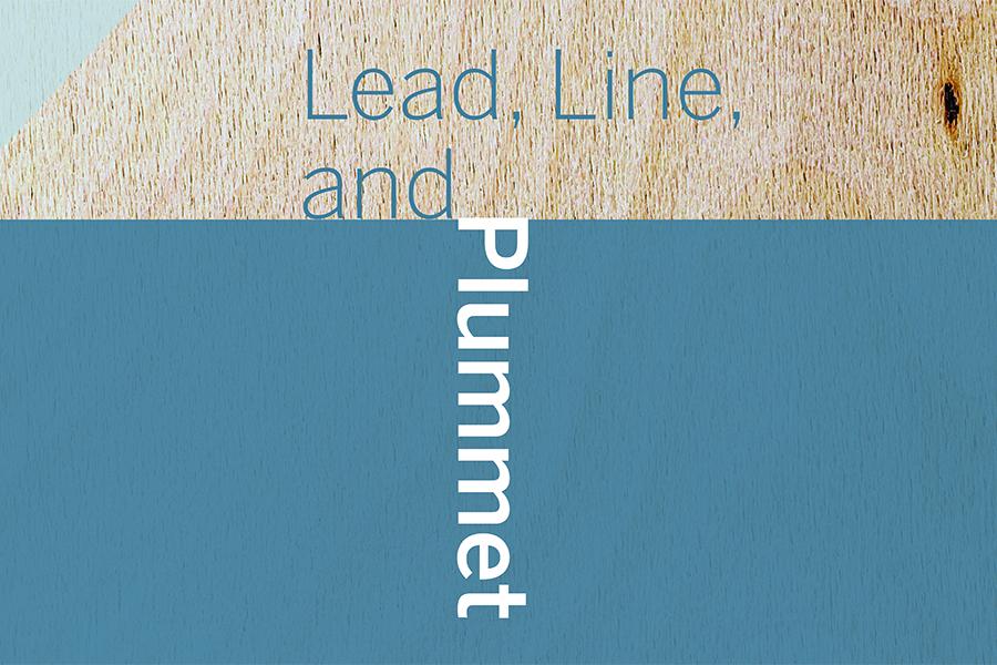 Lead, Line, and Plummet