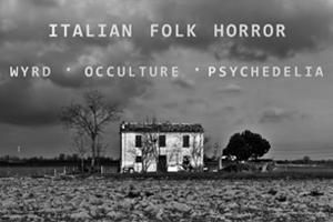 *POSTPONED* Italian Folk Horror: Wyrd, Occulture, Psychedelia