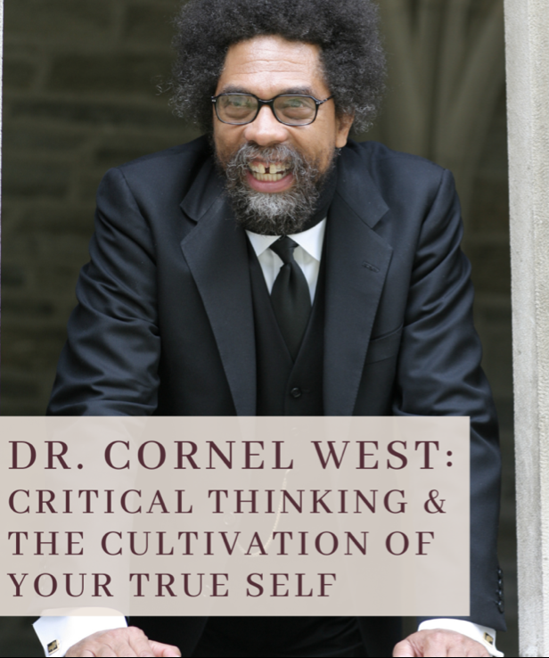 [Virtual] A Conversation with Dr. Cornel West - It Takes A Village: Critical Thinking & the Cultivation of Your True Self