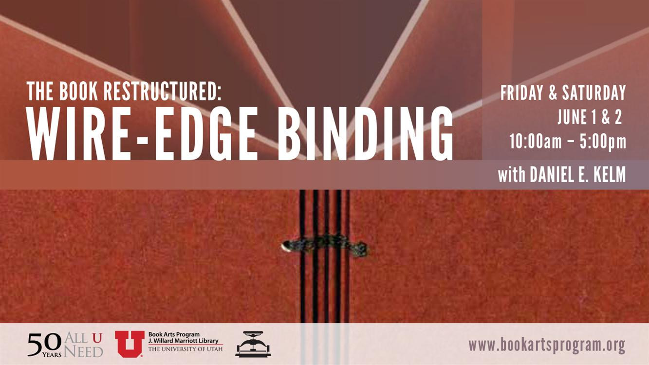 The Book Restructured: Wire-Edge Binding: Daniel E. Kelm