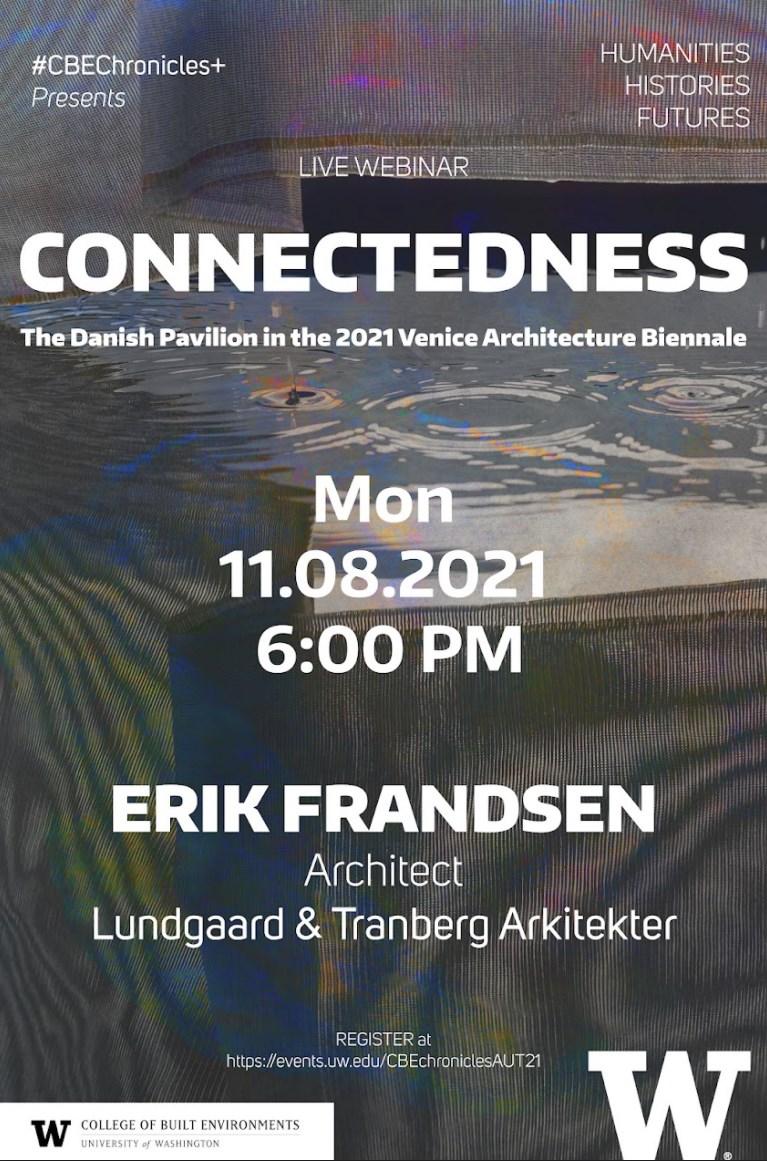 """HHF - Erik Frandsen, Lundgaard & Tranberg Arkitekter """"Connectedness - the Danish Pavilion in the 2021 Venice Architecture Biennale"""" presentation on Danish Venice Biennale Pavilion."""