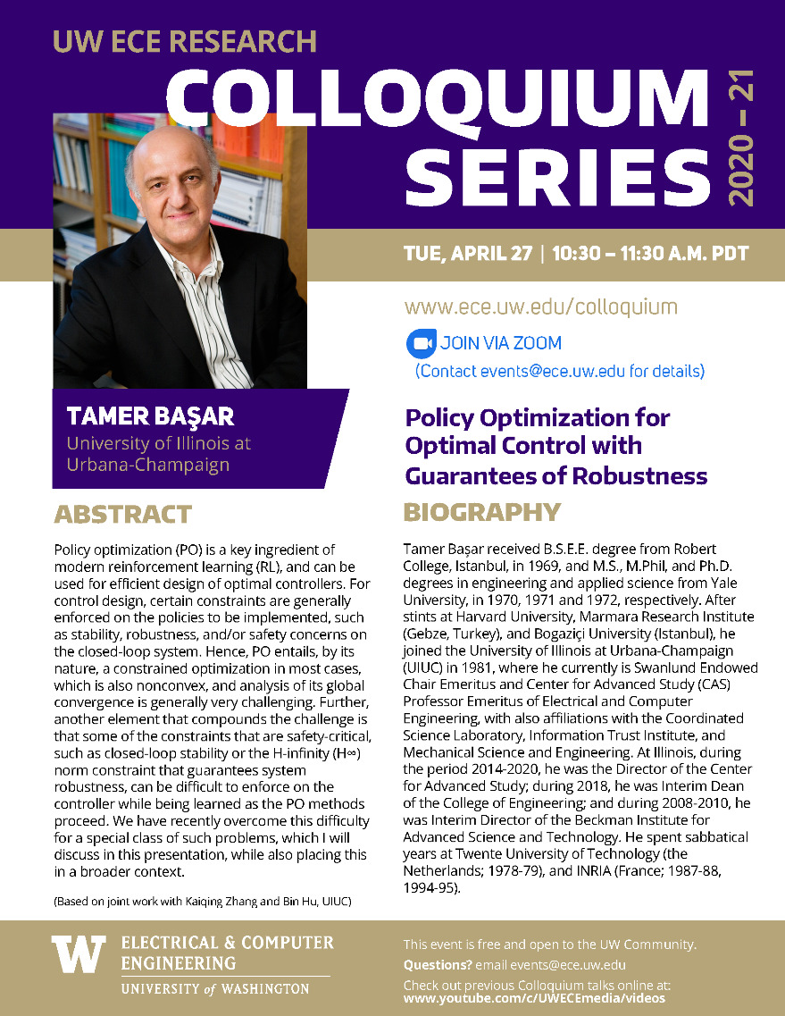 UW ECE Research Colloquium Lecture Series | Policy Optimization for Optimal Control with Guarantees of Robustness - Tamer Başar, University of Illinois at Urbana-Champaign