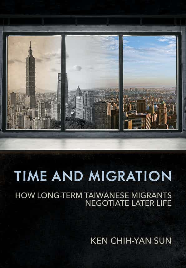 Book Talk: Time and Migration: How Long-term Taiwanese Migrants Negotiate Later Life, with Professor Ken Sun