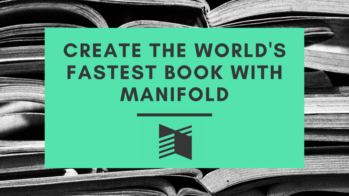 Create the World's Fastest Book: Manifold Workshop