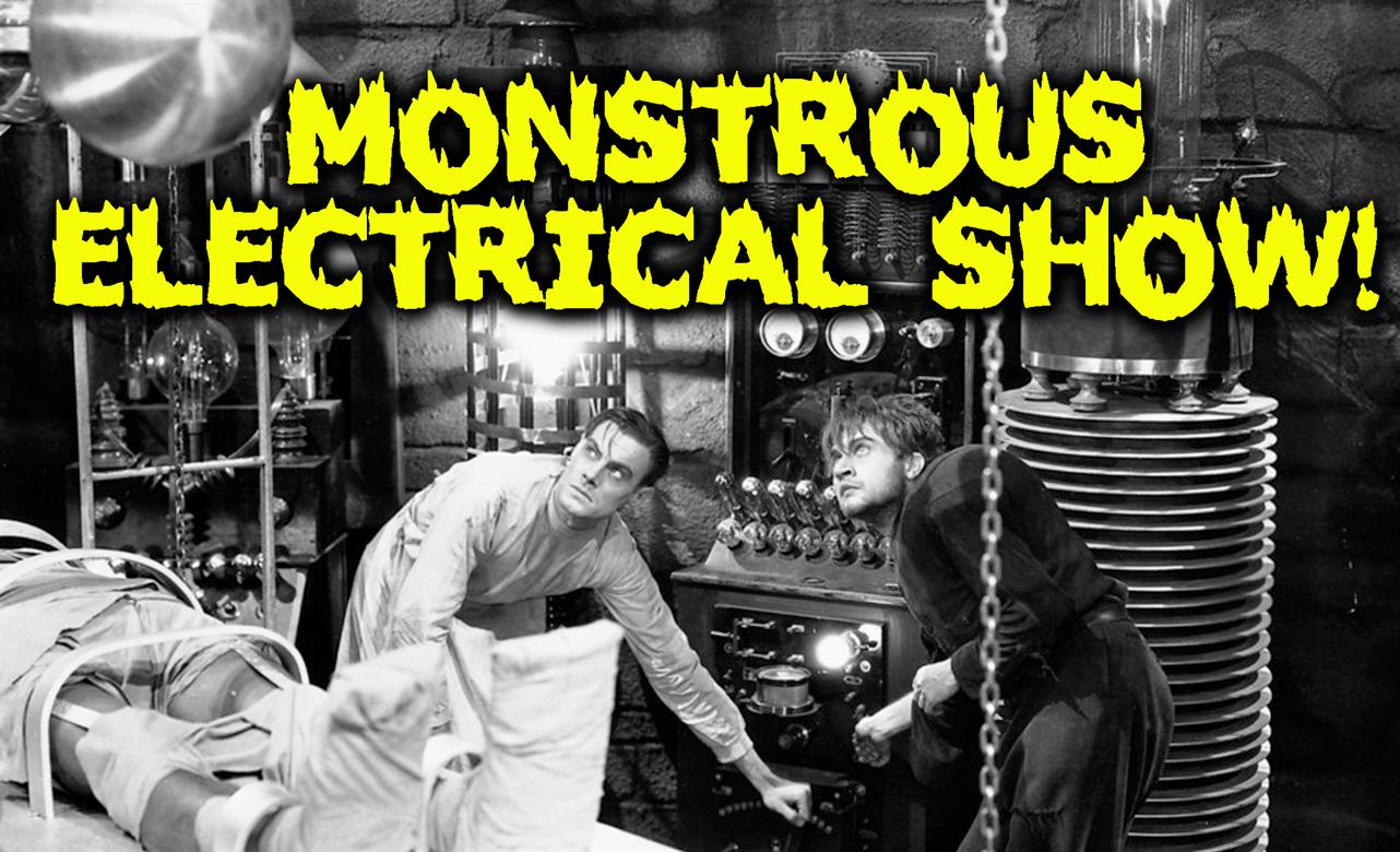 Monstrous Electrical Show!