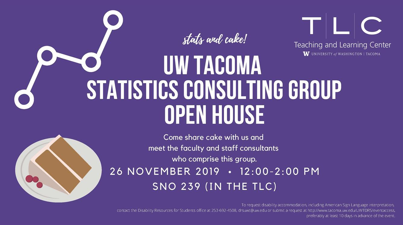 UW Tacoma Statistics Consulting Group Open House