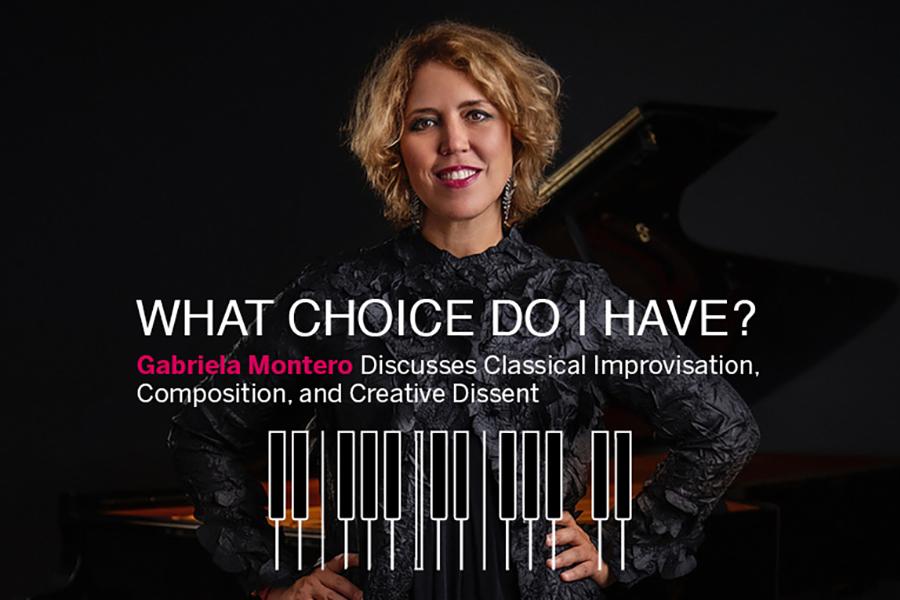Pianist Gabriela Montero Discusses Classical Improvisation, Composition, and Creative Dissent