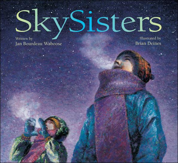 Storybook Reading and Activity: SkySisters by Jan Bourdeau Waboose (Ojibway)