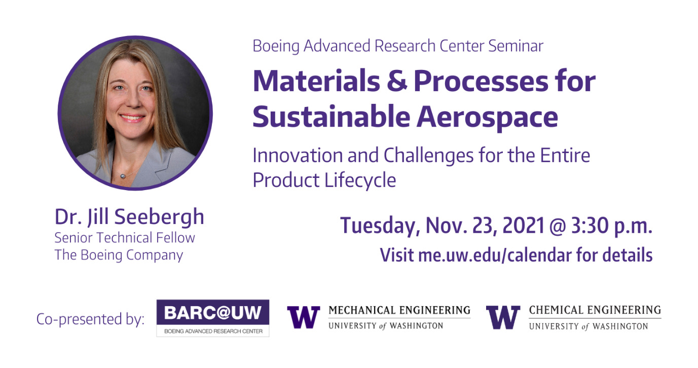 Boeing Advanced Research Center Seminar: Materials & Processes for Sustainable Aerospace - Jill E. Seebergh (Boeing)