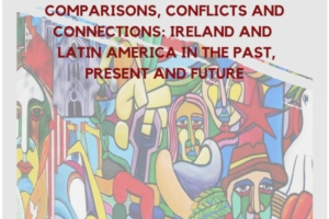 SILAS 2019: Comparisons, Conflicts, and Connections: Ireland and Latin America in the Past, Present and Future