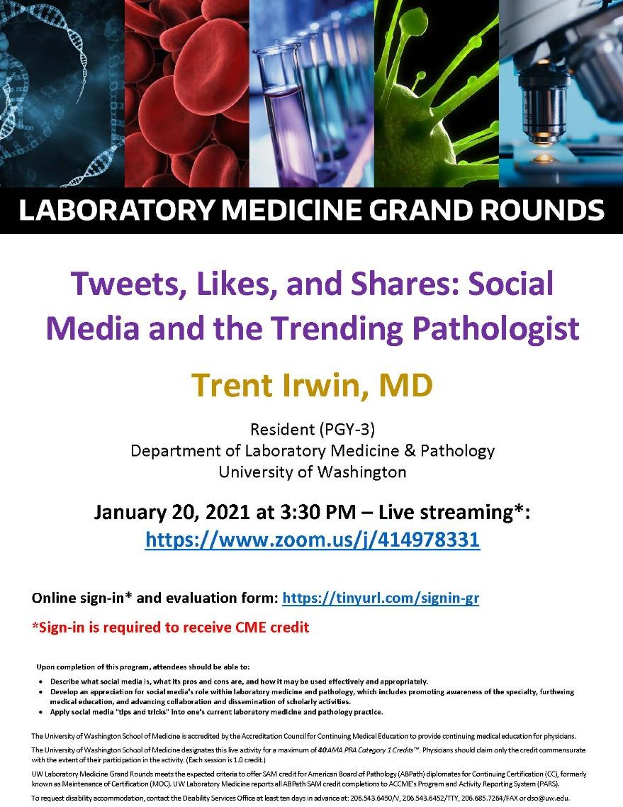 LabMed Grand Rounds: Trent Irwin, MD - Tweets, Likes, and Shares: Social Media and the Trending Pathologist