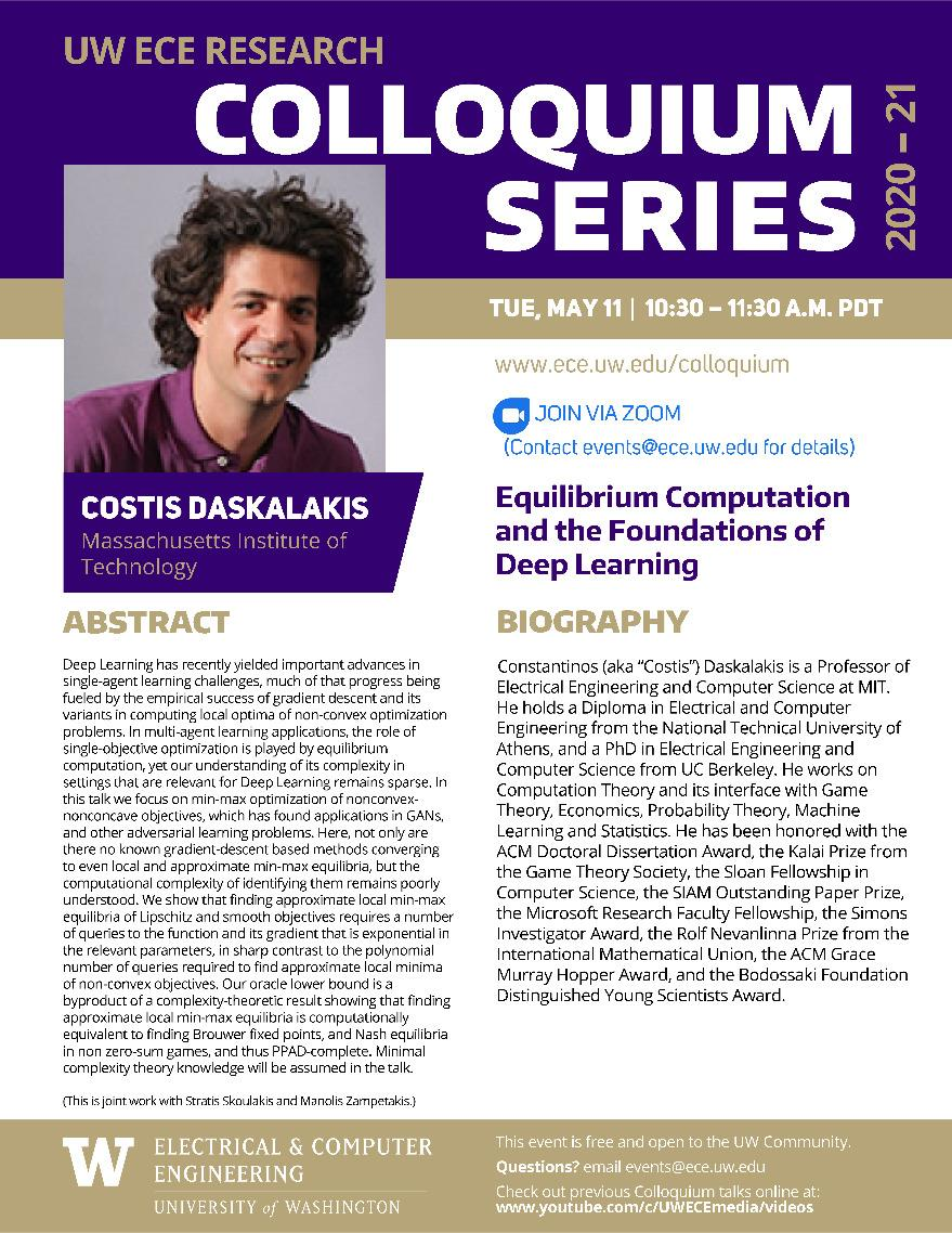 UW ECE Research Colloquium Lecture Series | Equilibrium Computation and the Foundations of Deep Learning - Costis Daskalakis, Massachusetts Institute of Technology